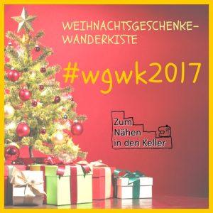 Weihnachtsgeschenkewanderkiste wgwk17 Blogaktion auf Zum Nähen in den Keller