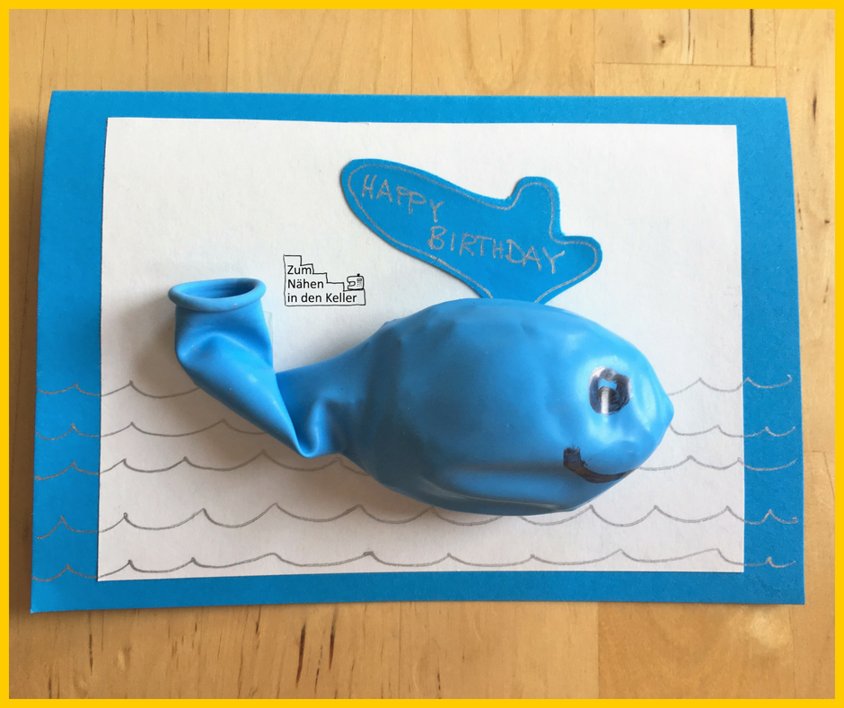selbstgebastelte Geburtstagskarte mit Wal Geldgeschenk 40. Geburtstag Gückwünsche Glückwunschkarte Zum Nähen in den Keller Luftballon